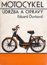 ing. Eduard Durkovic. MOTOCYKEL - udrzba a opravy.
