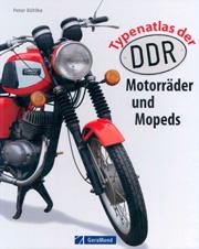 Peter Bohlke. Typenatlas der DDR-Motorrader und Mopeds.
