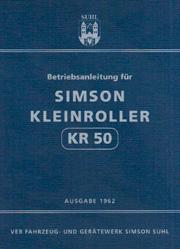 VEB Fahrzeug und Geratewerk Simson Suhl. Betriebsanleitung fur Simson Kleinroller KR 50.